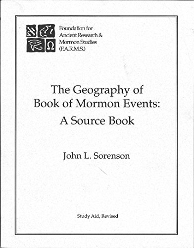 THE GEOGRAPHY OF BOOK OF MORMON EVENTS - A Source Book, Sorenson, John L.