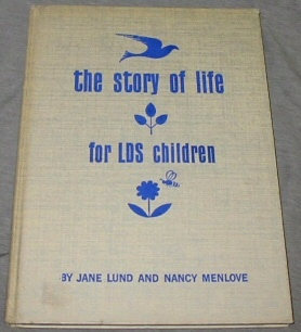 THE STORY OF LIFE FOR LDS CHILDREN, Lund, Jane & Nancy Menlove