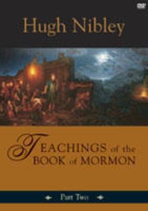 Teachings of the Book of Mormon - Part 2 (On 3 Dvds) - Mosiah 6 - Alma 41, Nibley, Hugh