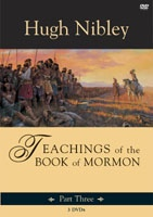 Teachings of the Book of Mormon - Part 3 (On 3 Dvds) - Alma 45 - 3 Nephi 20, Nibley, Hugh
