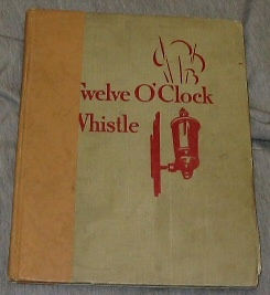 TWELVE O' CLOCK WHISTLE, Beim, Jerrold; Crichlow, Ernest