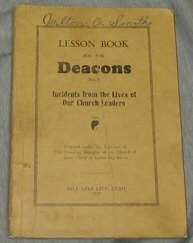 LESSON BOOK FOR THE DEACONS NO. 3 - Incidents from the Lives of Our Church Leaders, Presiding Bishopric Of The Church Of Jesus Christ Of Latter-Day Saints