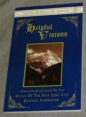 Helpful Visions, Office Of The Salt Lake City Juvenile Instructor (Published and compiled by)