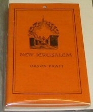 NEW JERUSALEM OR THE FULFILMENT OF MODERN PROPHECY, Pratt, Orson