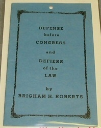 DEFENSE BEFORE CONGRESS AND DEFIERS OF THE LAW, Roberts, Brigham H.