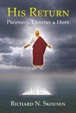HIS RETURN - Prophecy, Destiny & Hope, Skousen, Richard N.