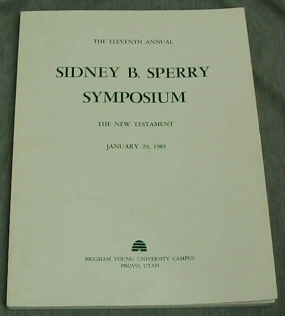Image for THE ELEVENTH ANNUAL SIDNEY B. SPERRY SYMPOSIUM - The New Testament