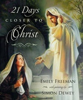 21 DAYS CLOSER TO CHRIST, Freeman, Emily; Dewey, Simon