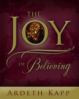 THE JOY OF BELIEVING, Kapp, Ardeth G.