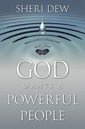 God Wants a Powerful People, Dew, Sheri