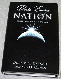UNTO EVERY NATION - Gospel Light Reaches Every Land, Cannon, Donald Q. ; Cowan, Richard O.