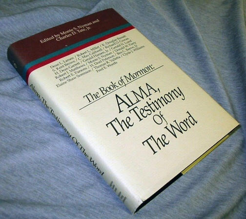 THE BOOK of MORMON VOL. 6 : Alma - the Testimony of the Word (SYMPOSIUM SER. ), Tate, Charles D. (editor) ; Nyman, Monte S. (editor)