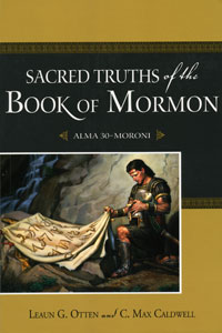 Sacred Truths of the Book of Mormon - Vol 2 - Alma 30 - Moroni, Otten, Leaun G. ; Caldwell, C. Max