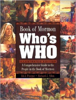 BOOK OF MORMON WHO'S WHO - Illustrated Edition, Pinegar, Ed J. and Allen, Richard J.
