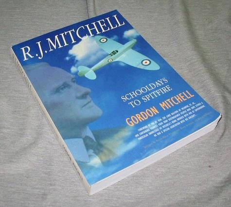 R.J. MITCHELL - Schooldays to Spitfire, MITCHELL, GORDON