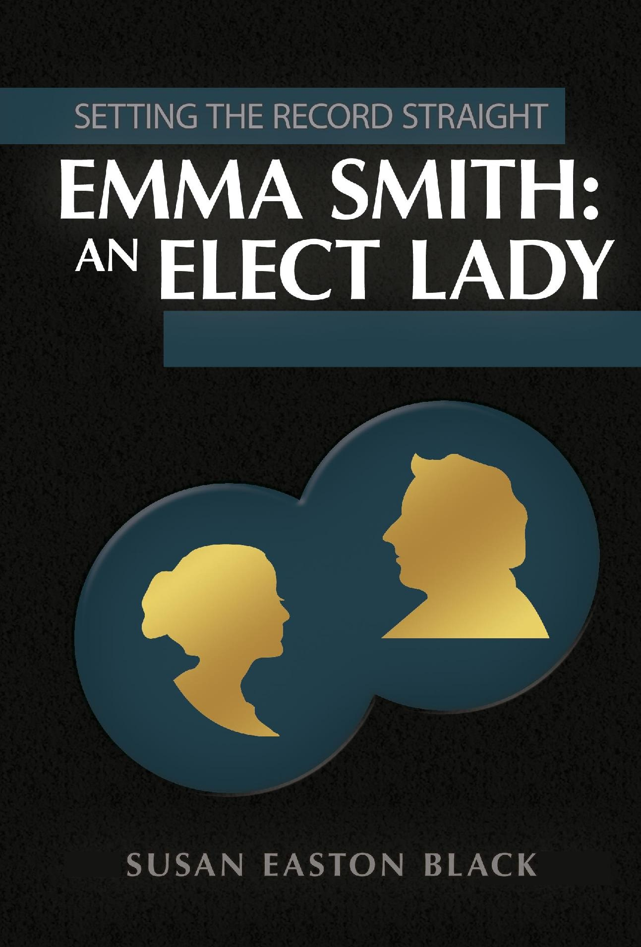 EMMA SMITH - AN ELECT LADY - Setting the Record Straight, Black, Susan Easton