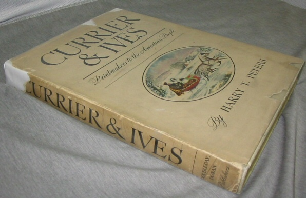 CURRIER & IVES: PRINTMAKERS TO THE AMERICAN PEOPLE, Peters, Harry T.