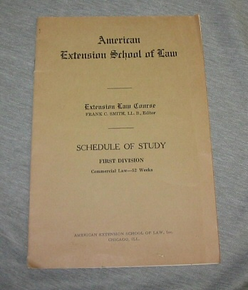 AMERICAN EXTENSION SCHOOL OF LAW -  Schedule of Study, First Division, Commercial Law-52 Weeks, Smith, Frank C. , Ll. B. (editor)