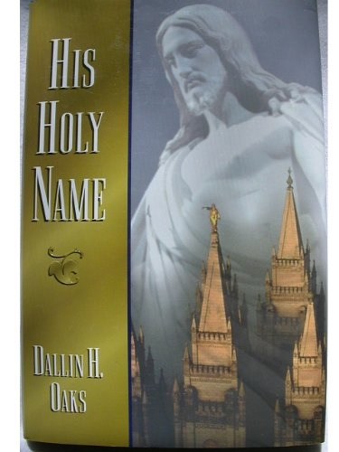 HIS HOLY NAME, Oaks, Dallin H