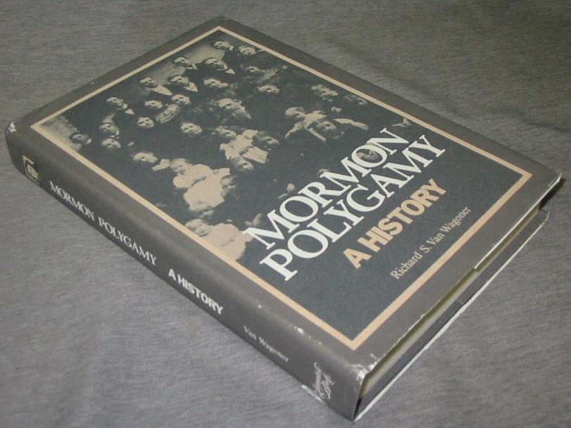 Mormon Polygamy; A History, Van Wagoner, Richard S.