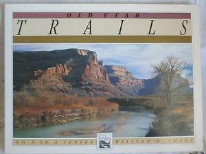 Old Utah Trails (Utah geographic series), Smart, William B.