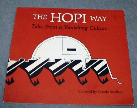 THE HOPI WAY - Tales from a Vanishing Culture, Sevillano, Mando