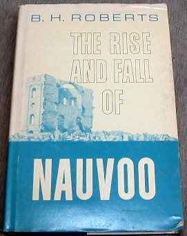 The Rise and Fall of Nauvoo, Roberts, B. H.