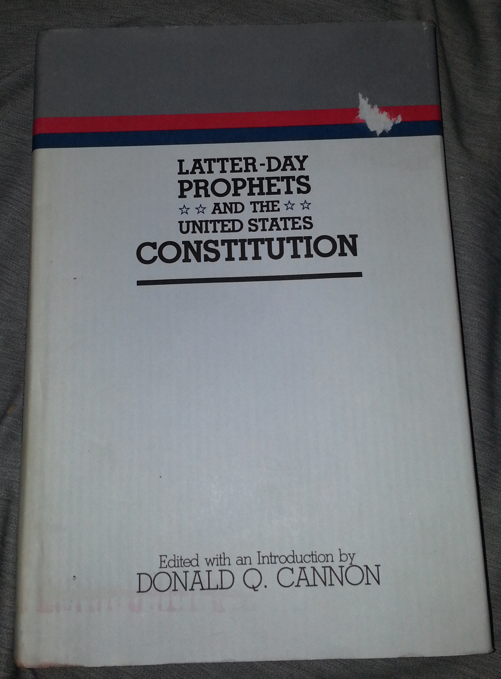 Latter-Day Prophets and the United States Constitution, Cannon, Donald Q. (editor)