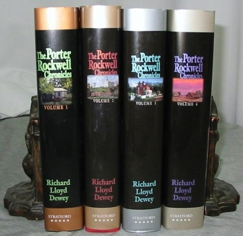 THE PORTER ROCKWELL CHRONICLES - VOL 1 - 4 - A Complete 4 Vol Set, Dewey, Richard Lloyd