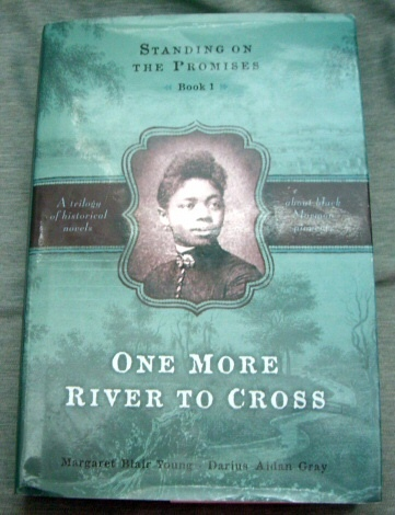 One More River to Cross -  A trilogy of historical about black Mormon pioneers., Young, Margaret Blair; Gray, Darius Aidan
