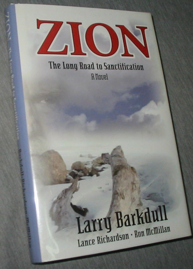 ZION - The Long Road to Sanctification, Larry Barkdull