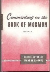 COMMENTARY ON THE BOOK OF MORMON -, Reynolds, George & Janne M. Sjodahl