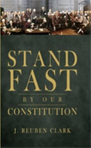 Stand Fast by Our Constitution, Clark, J. Reuben Jr.
