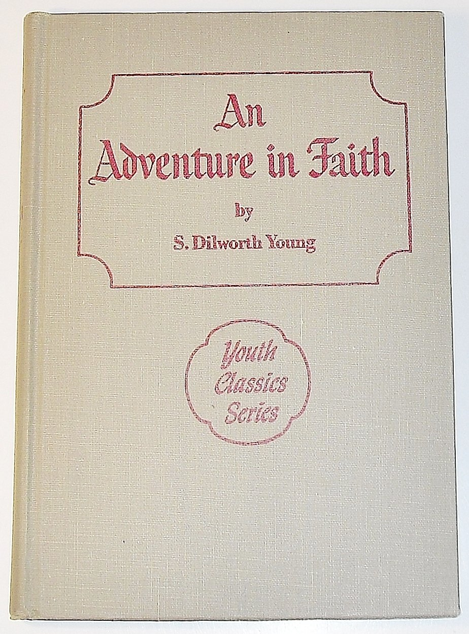 An Adventure in Faith (Youth Classics, Volume 1), Young, S. Dilworth
