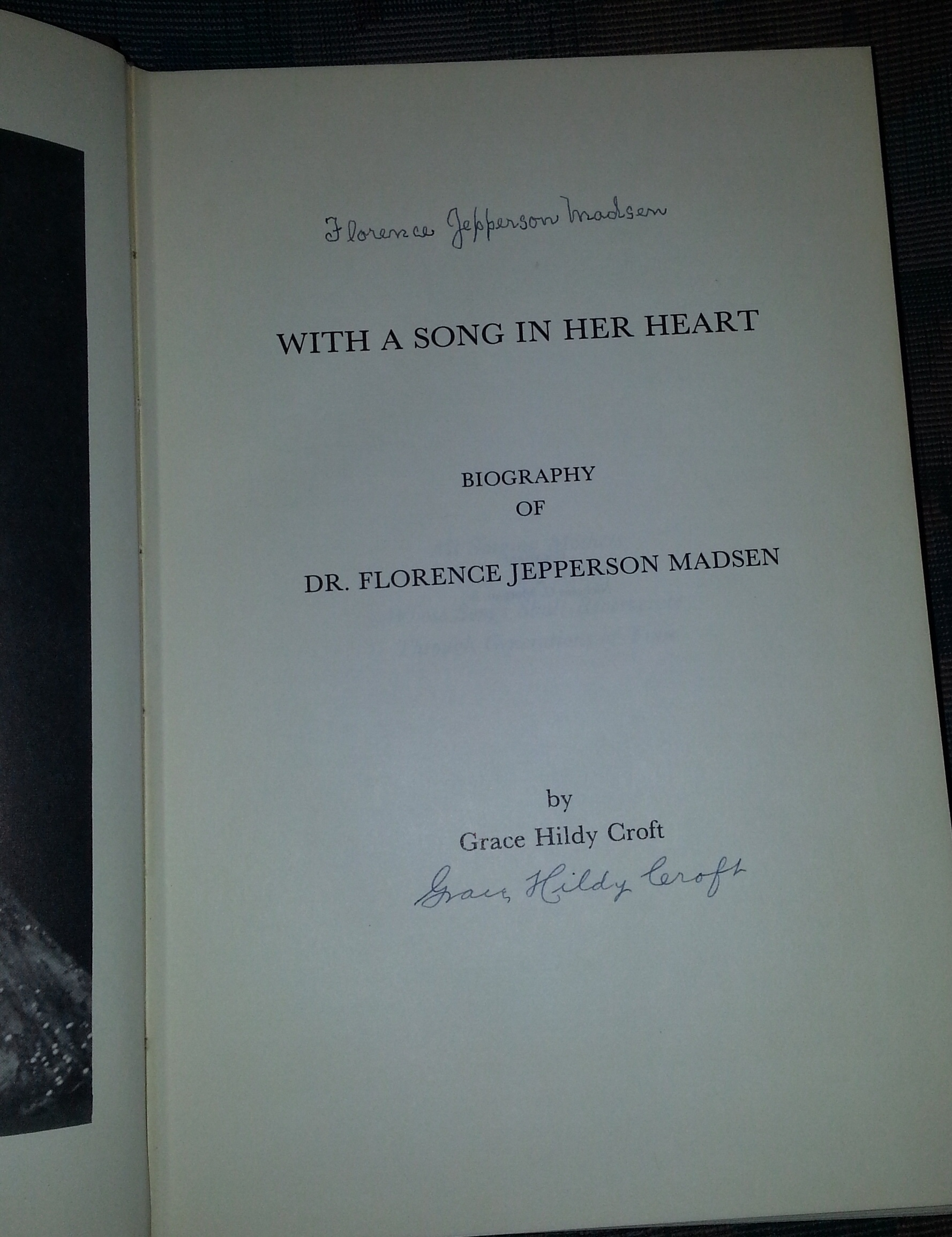 WITH A SONG IN HER HEART - SIGNED Biography of Dr. Florence Jepperson Madsen, Croft, Grace Hildy