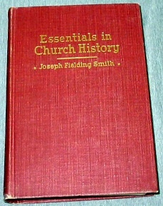 "ESSENTIALS IN CHURCH HISTORY - A History of the Church from the Birth of Joseph Smith to the Present Time with Introductory Chapters on The Antiquity of the Gospel and The ""Falling Away"", Smith, Joseph Fielding"