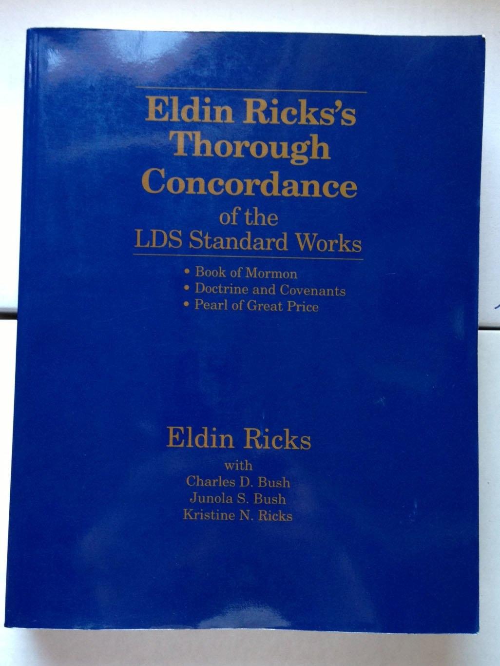 Eldin Ricks's Thorough Concordance of the LDS Standard Works, Eldin Ricks, Kristine N. Ricks, Charles D Bush; Junola S. Bush