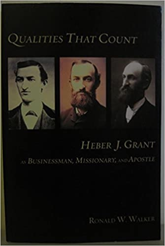 Image for Qualities That Count Heber J. Grant as Businessman, Missionary and Apostle