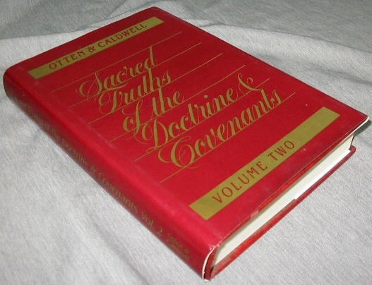 Sacred Truths of the Doctrine & Covenants Vol. 2, Leaun G. Otten & C. Max Caldwell