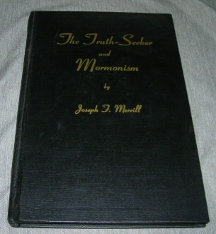 THE TRUTH-SEEKER AND MORMONISM, Merrill, Joseph F.