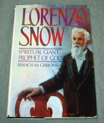 Lorenzo Snow - Spiritual Giant, Prophet of God, Gibbons, Francis M.