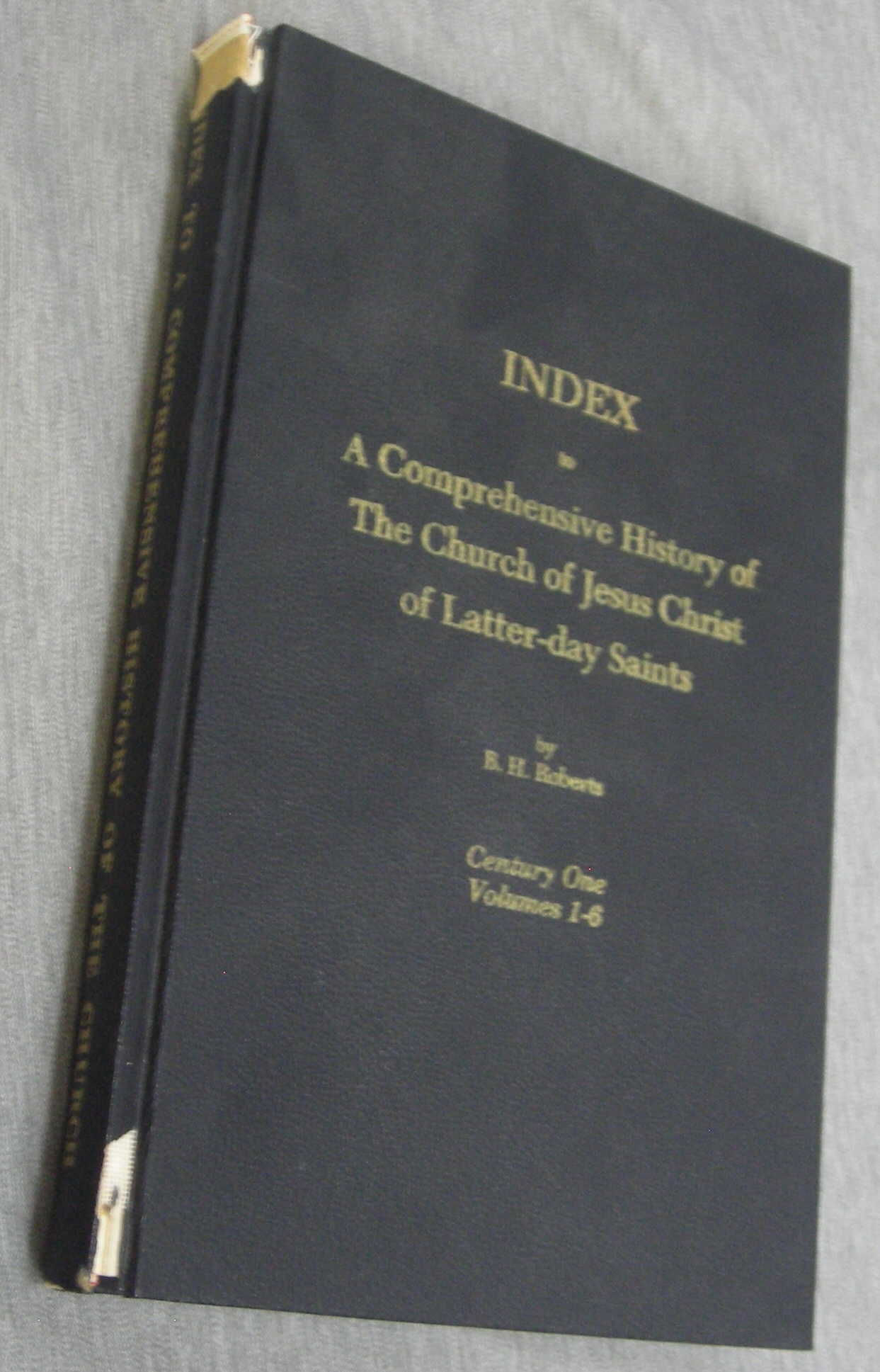 A Comprehensive History of the Church - Index - A Comprehensive History of the Church of Jesus Christ of Latter-Day Saints, Roberts, B. H. (Complier)