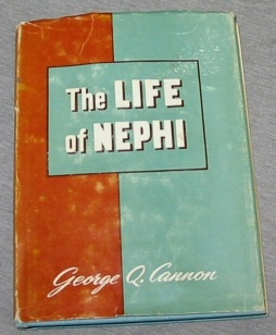 THE LIFE OF NEPHI, Cannon, George Q.