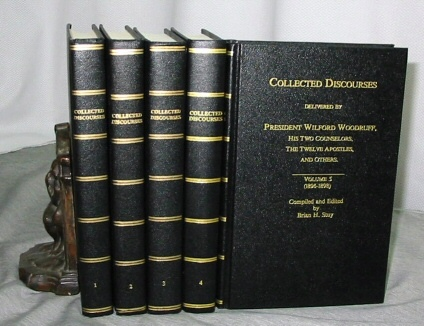 COLLECTED DISCOURSES - (5 VOLUME SET) - Delivered by Wilford Woodruff, His Two Counselors, the Twelve Apostles and Others., Brian H. Stuy  (Compiled and Edited By)