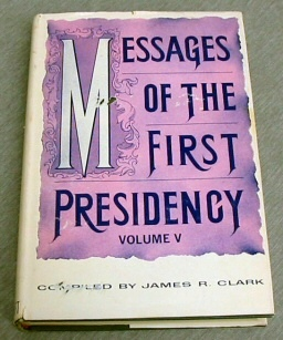 MESSAGES OF THE FIRST PRESIDENCY -  Volume 5, Clark, James R. (Compiler)