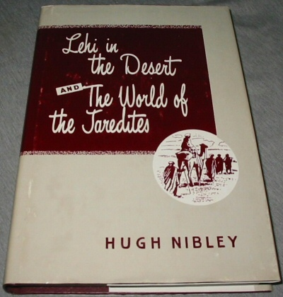 Lehi in the Desert and the World of the Jaredites, Nibley, Hugh