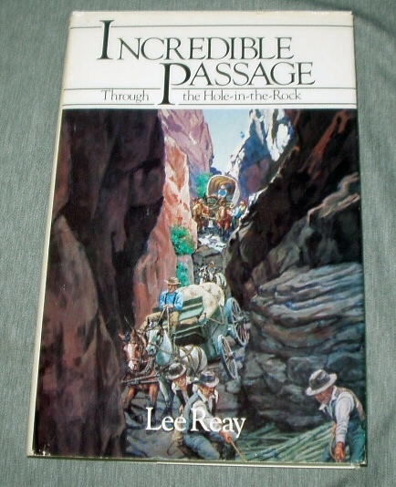 INCREDIBLE PASSAGE THROUGH THE HOLE-IN-THE-ROCK, Reay, Lee