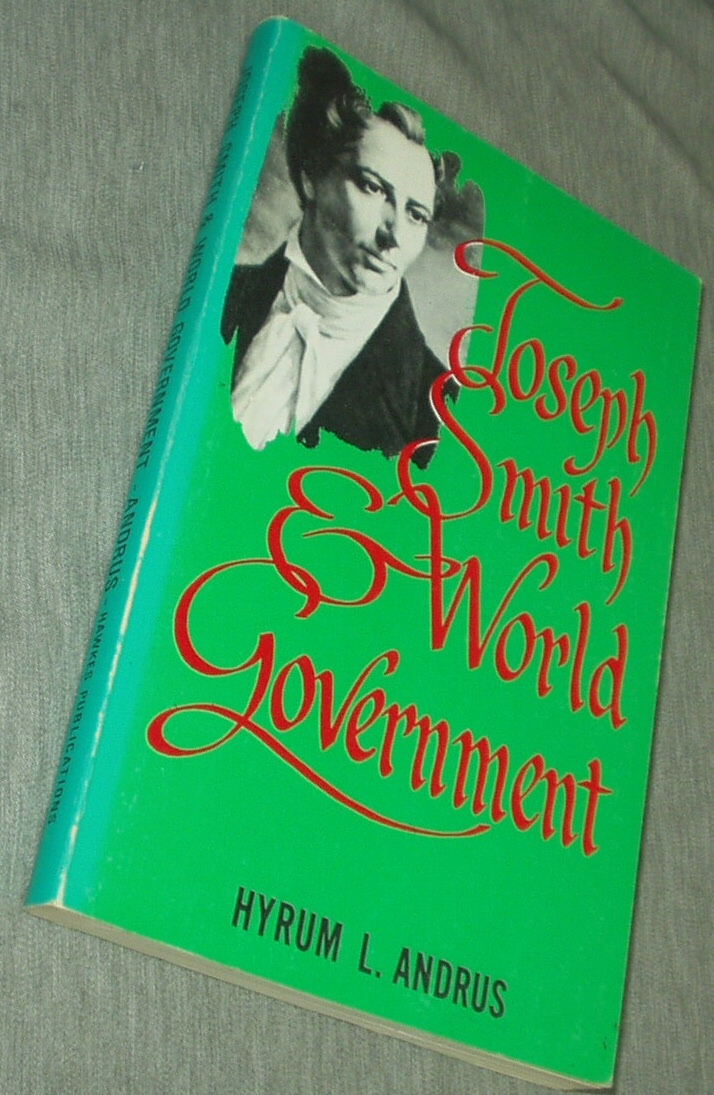 Joseph Smith and World Government, Andrus, Hyrum L.
