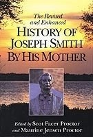 HISTORY OF JOSEPH SMITH BY HIS MOTHER -  Lucy Mack Smith, Proctor, Maurine J.; Proctor, Scot F.