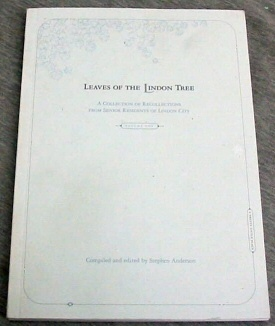 LEAVES OF THE LINDON TREE - A Collection of Recollections from Senior Residents of Lindon City, Stephen Anderson (Compiled By)